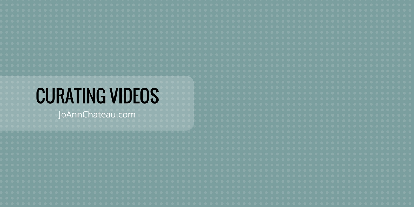 JoAnnChateau.com - Curating Videos