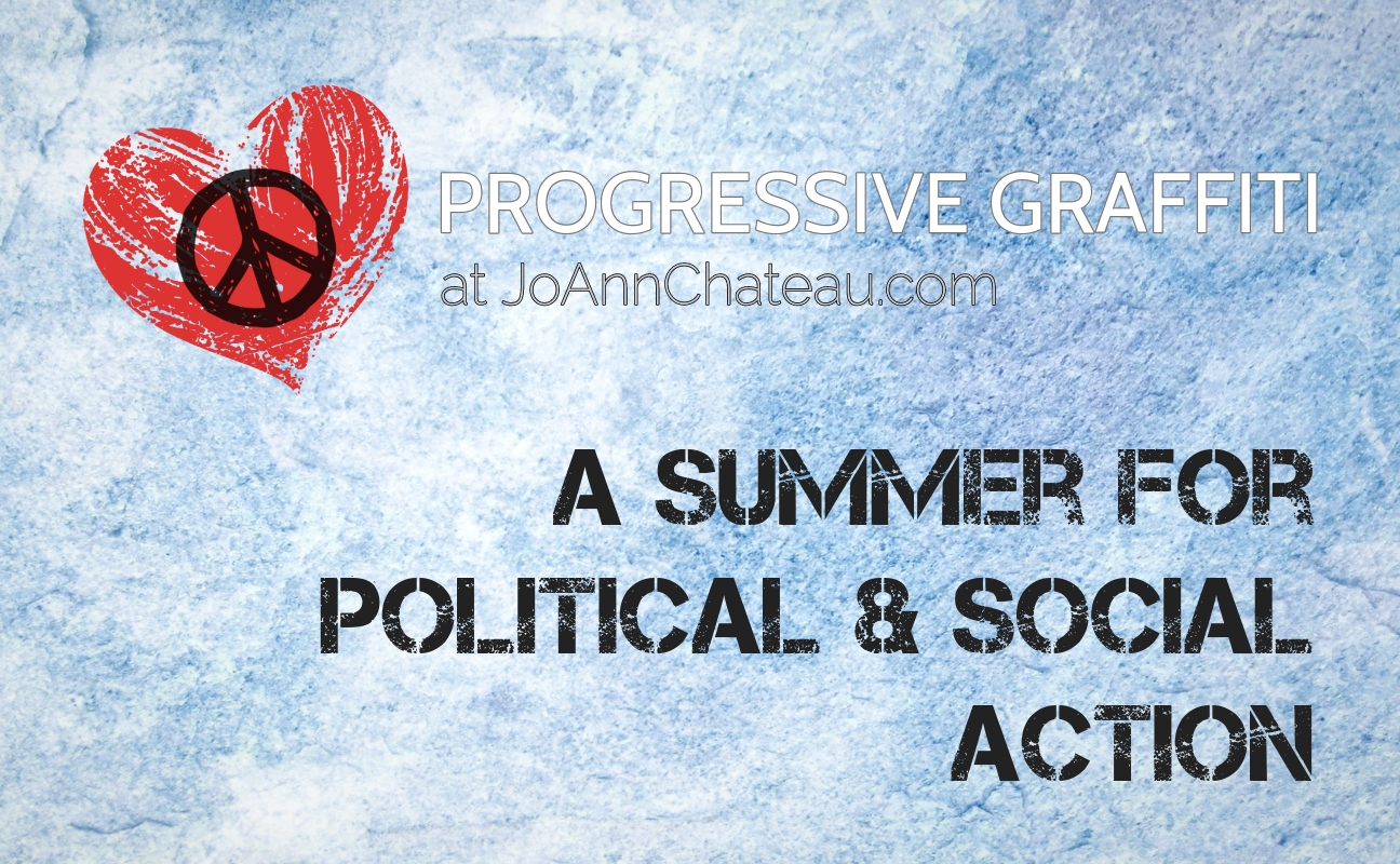 """Progressive Graffiti heart logo and title: """"A Summer for Political and Social Action"""""""