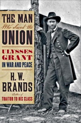"""Book cover of """"The Man Who Saved the Union"""" by H. W. Brands"""